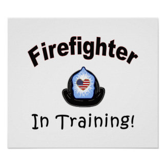 Firefighter In Training Poster