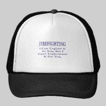 Firefighter Joke .. Explain Not Understand Hat