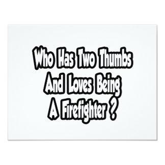 Firefighter Joke...Two Thumbs 4.25x5.5 Paper Invitation Card