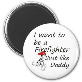 Firefighter like daddy magnet