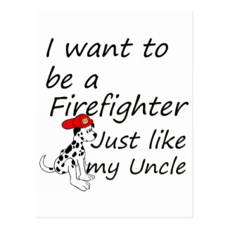 Firefighter like my uncle postcard