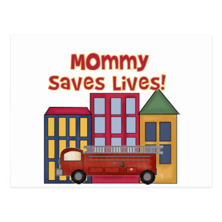 Firefighter Mommy Saves Lives T-shirts and Gifts Postcard