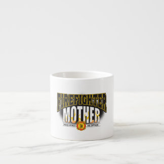 Firefighter Mother Espresso Cup