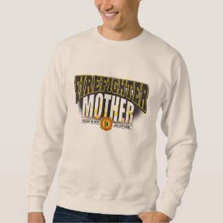 Firefighter Mother Sweatshirt
