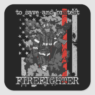 Firefighter To Save and Protect Square Sticker