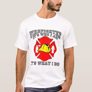 Firefighter Who I Am T-Shirt