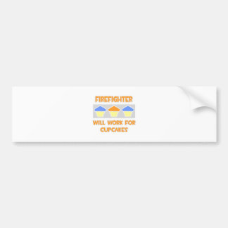 Firefighter ... Will Work For Cupcakes Car Bumper Sticker