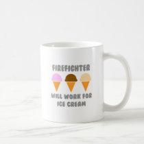 Firefighter ... Will Work For Ice Cream Classic White Coffee Mug