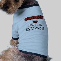 Firefighter ... Will Work For Wine Pet T Shirt