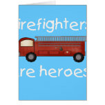 Firefighters Are Heroes Card