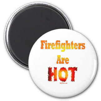 FIREFIGHTERS ARE HOT GIFTS MAGNETS