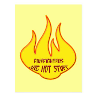 FIREFIGHTERS ARE HOT STUFF POST CARD