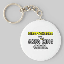 Firefighters Are Sofa King Cool Basic Round Button Keychain