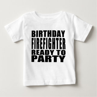 Firefighters : Birthday Firefighter Ready to Party Baby T-Shirt