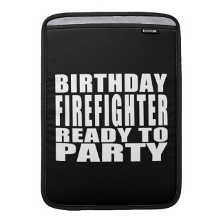 Firefighters : Birthday Firefighter Ready to Party MacBook Sleeves