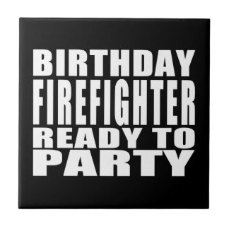 Firefighters : Birthday Firefighter Ready to Party Tile