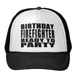 Firefighters : Birthday Firefighter Ready to Party Trucker Hat