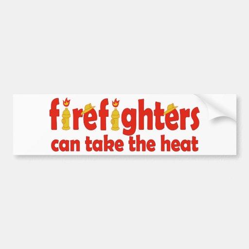 Firefighters Can Take the Heat Bumper Sticker
