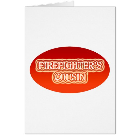 Firefighter's Cousin Card