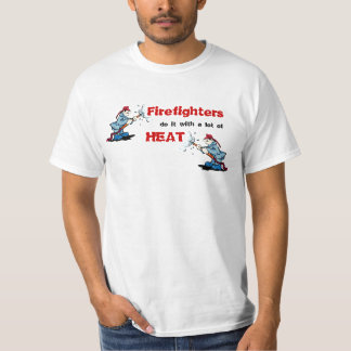 Firefighters Do It With A Lot Of Heat T Shirt