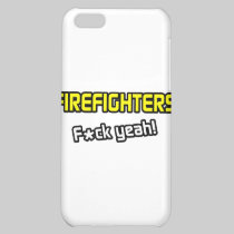Firefighters ... F-ck Yeah! Cover For iPhone 5C