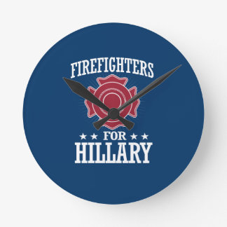 FIREFIGHTERS FOR HILLARY ROUND CLOCK