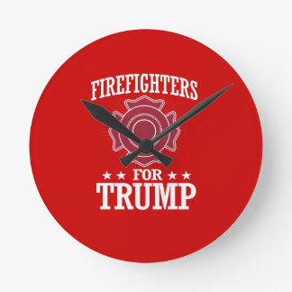 FIREFIGHTERS FOR TRUMP ROUND CLOCK