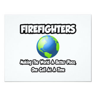 Firefighters...Making the World a Better Place 4.25x5.5 Paper Invitation Card