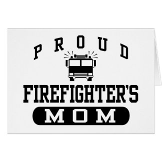 Firefighter's Mom Card
