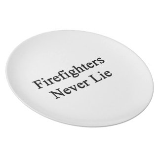 Firefighters Never Lie Party Plate