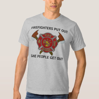 FIREFIGHTERS PUT OUT TEE SHIRT
