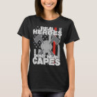 Firefighters Real Heroes Don't Wear Capes T-Shirt