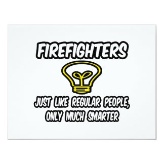Firefighters...Regular People, Only Smarter 4.25x5.5 Paper Invitation Card