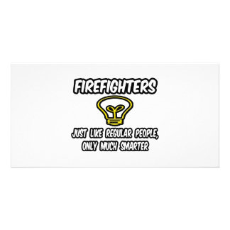 Firefighters...Regular People, Only Smarter Customized Photo Card