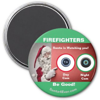 Firefighters Santa is Watching you! Be Good! Magnet