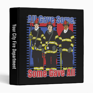 Firefighters Some Gave All Vinyl Binder