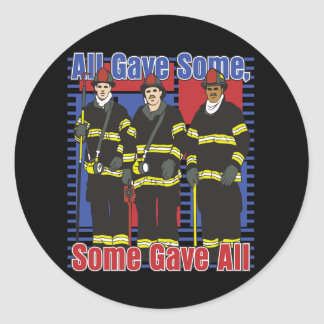 Firefighters Some Gave All Classic Round Sticker