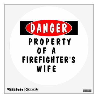 Firefighters Wife Property Wall Sticker