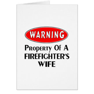 Firefighters Wife Warning Card