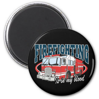 Firefighting is in my Blood 2 Inch Round Magnet