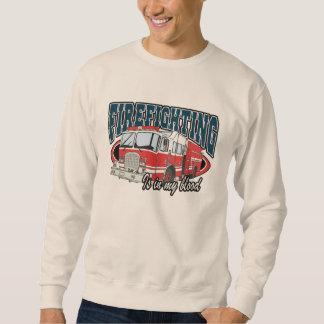 Firefighting is in my Blood Sweatshirt
