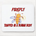 Firefly trapped in a human body mouse mats