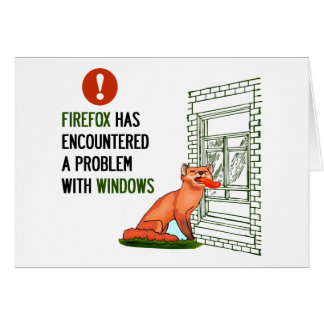 Firefox has encountered a problem with windows card