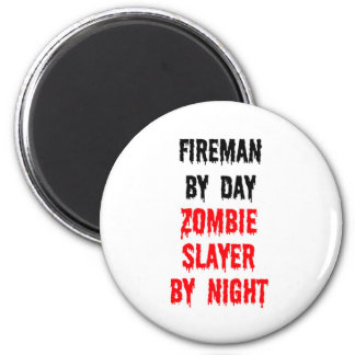Fireman By Day Zombie Slayer By Night 2 Inch Round Magnet
