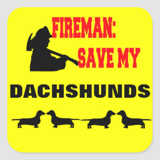 Fireman Save My Four Dachshund Dogs Square Sticker