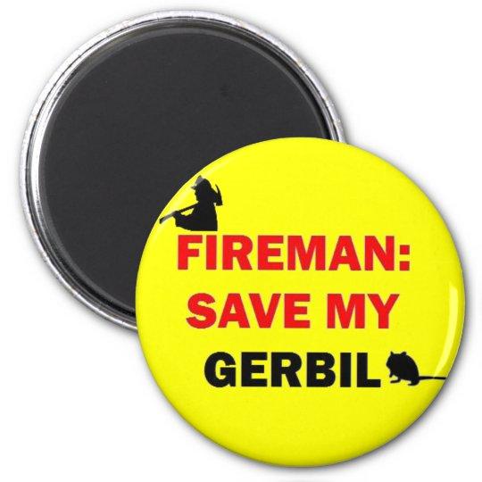 Fireman Save My Gerbil Magnet
