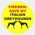 Fireman Save My Italian Greyhounds Round Sticker
