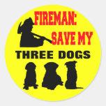 Fireman Save My Three Dogs Round Sticker