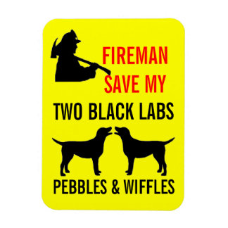 Fireman Save My Two Black Labs Fire Safety Magnet