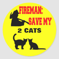 Fireman Save My Two Cats Classic Round Sticker